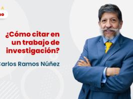 ¿Cómo citar en un trabajo de investigación?, bien explicado por Carlos Ramos Núñez