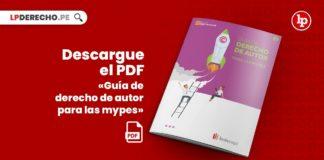 Descargue en PDF «Guía de derecho de autor para las mypes» con logo de LP