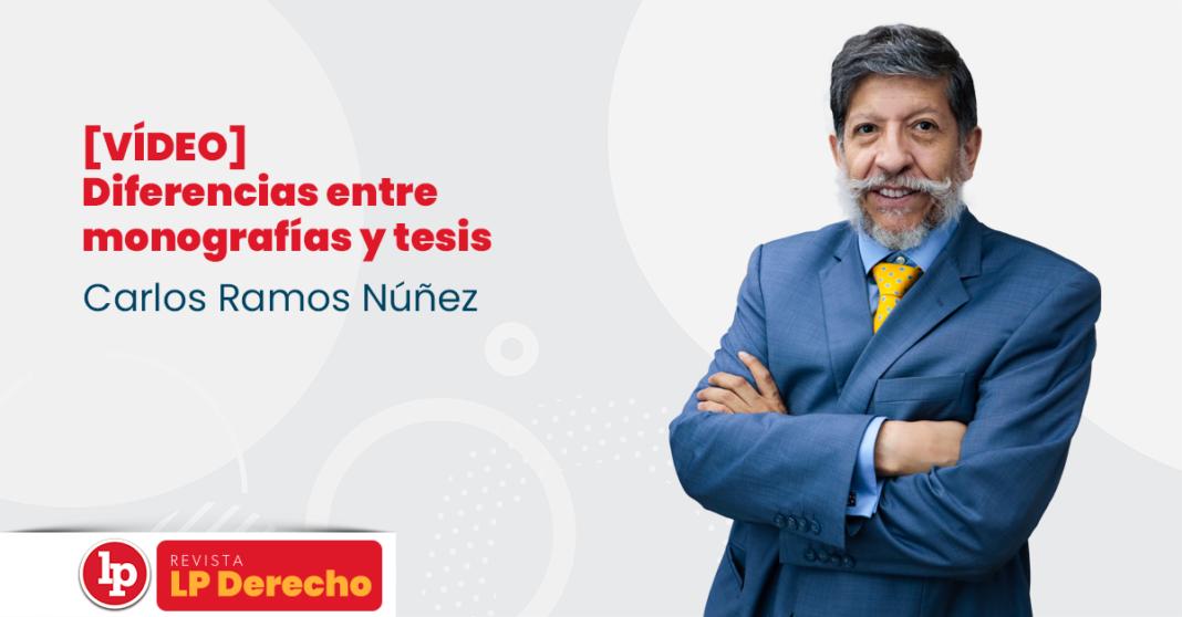 [VÍDEO] Diferencias entre monografías y tesis, por Carlos Ramos Nuñez