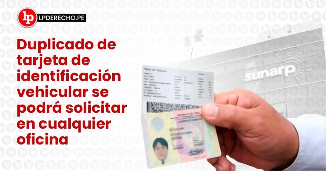 Duplicado de tarjeta de identificacion vehicular se podra solicitar en cualquier oficina-Sunarp-LP