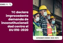 TC declara improcedente demanda de inconstitucionalidad contra el DU 016-2020