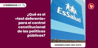 ¿Qué es el «test deferente» para el control constitucional de las políticas públicas?