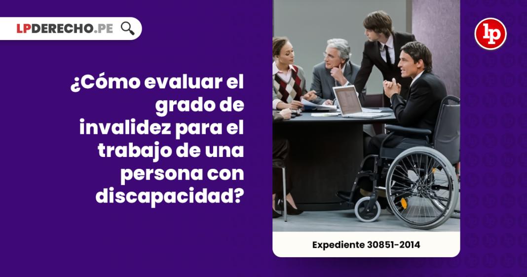 ¿Cómo evaluar el grado de invalidez para el trabajo de una persona con discapacidad?