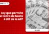 Ley 31192, que permite el retiro de hasta 4 UIT de la AFP
