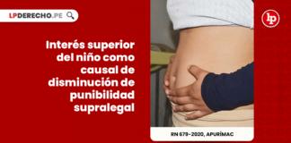 Interés superior del niño como causal de disminución de punibilidad supralegal: imputado y menor de 13 tuvieron hijo de relaciones 'consentidas'