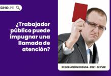 ¿Trabajador público puede impugnar una llamada de atención?