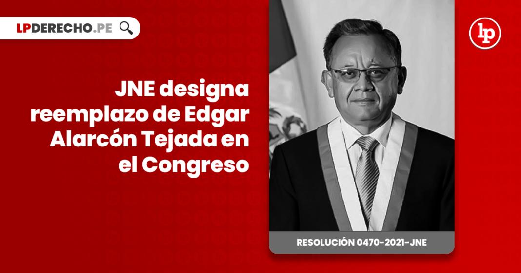 JNE designa reemplazo de Edgar Alarcón Tejada en el Congreso