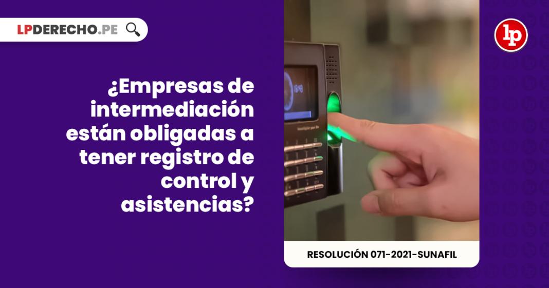 ¿Empresas de intermediación están obligadas a tener registro de control y asistencias?