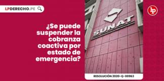 ¿Se puede suspender la cobranza coactiva por estado de emergencia? [Resolución 2020-Q-00963] con logo de LP