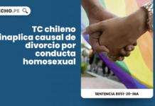 TC chileno inaplica causal de divorcio por conducta homosexual [Sentencia 8851-20-INA] con logo de LP