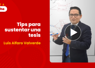 Tips para sustentar una tesis, por Luis Alfaro Valverde