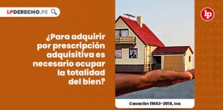 adquirir-prescripcion-adquisitiva-ocupar-totalidad-bien-casacion-11683-2018-ica-LP