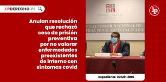 anulan-resolucion-rechazo-cese-prision-preventiva-valorar-enfermedades-preexistentes-interno-sintomas-covid-expediente-00129-201-LP