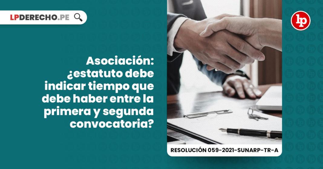 asociacion-estatuto-plazo-primera-segunda-convocatoria-resolucion-059-2021-sunarp-tr-a