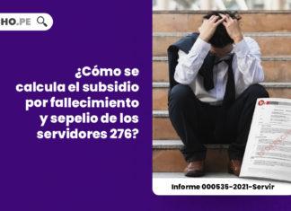 calculo-subsidio-fallecimiento-sepelio-servidores-276-informe-000535-2021-servir-LP