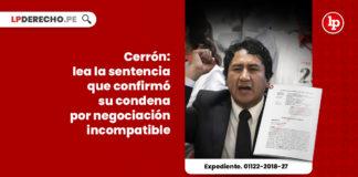 cerron-sentencia-confirmo-condena-negociacion-incompatible-expediente-01122-2018-27-LP