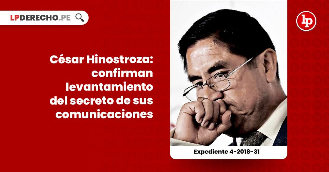 cesar-hinostroza-confirman-solicitud-levantamiento-secreto-comunicaciones-expediente-4-2018-31-LP
