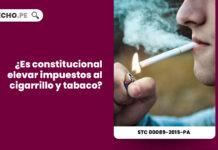 constitucional-elevar-impuesto-cigarrillo-tabaco-expediente-00089-2015-pa-tc-LP