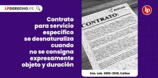 contrato-para-servicio-especifico-se-desnaturaliza-cuando-no-se-consigna-expresamente-objeto-y-duracion-LP