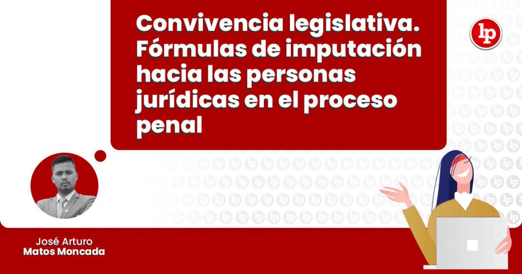 convivencia legislativa formulas imputacion hacia personas juridicas proceso penal LP