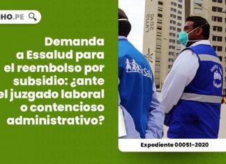 demanda-essalud-reembolso-subsidio-juzgado-laboral-contencioso-administrativo-expediente-00051-2020-LP
