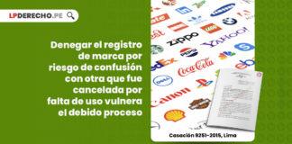 denegar-registro-marca-riesgo-confusion-cancelada-falta-uso-vulnera-debido-proceso-LP