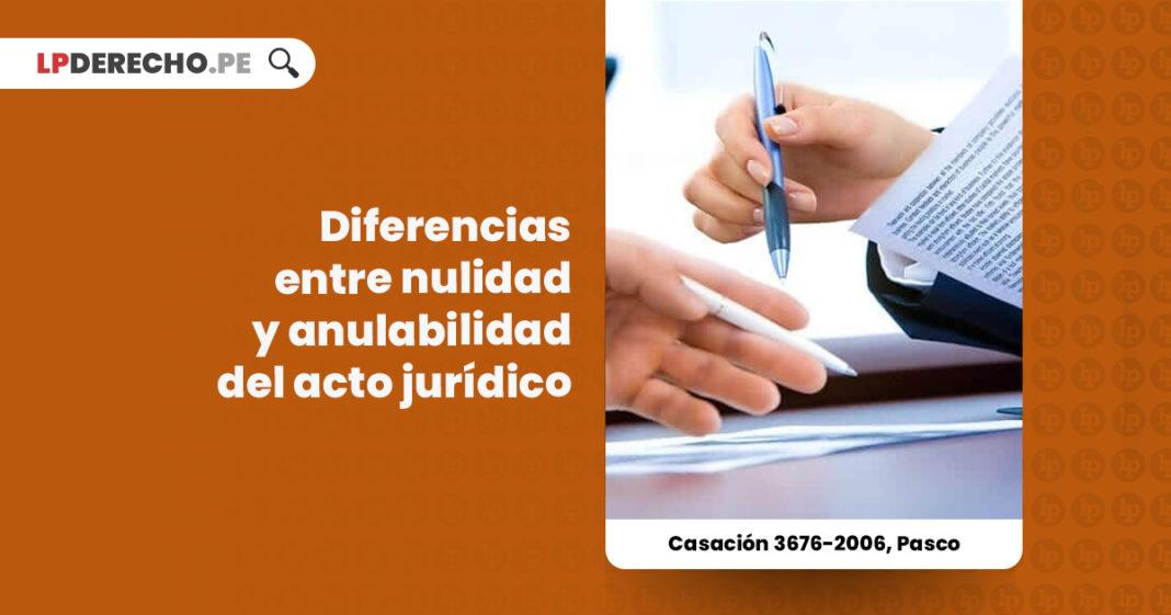 diferencias-nulidad-anulabilidad-acto-juridico-LP