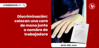 discriminacion-prohiben-ingreso-trabajadora-cara-mono-nombre-recurso-nulidad-69-2019-junin-LP
