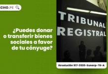 donar-transferir-bienes-sociales-conyuge-resolucion-517-2020-sunarp-tr-a-LP