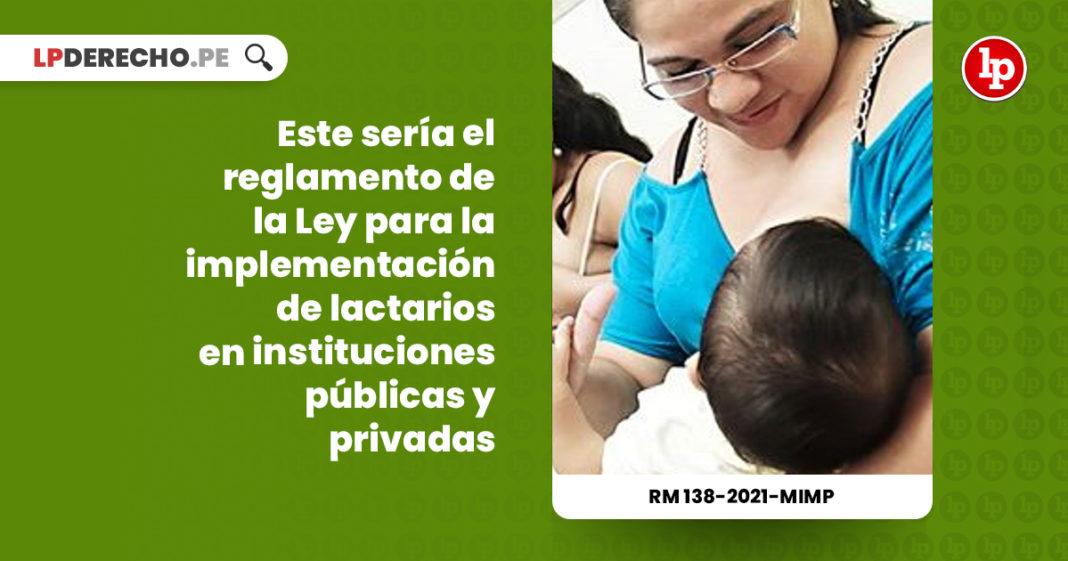 este-seria-reglamento-ley-29896-implementacion-lactarios-instituciones-publicas-privadas-resolucion-ministerial-138-2021-mimp-LP
