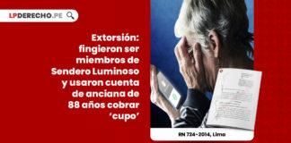 extorsion-tentativa-sendero-luminoso-cobrar-cupo-cuenta-anciana-88-anos-LP