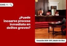 incoarse-proceso-inmediato-delitos-graves-casacion-1620-2017-madre-dios-LP