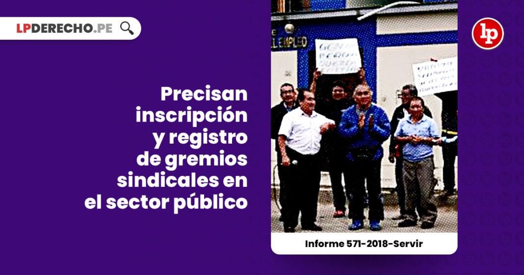 inscripcion-registro-gremios-sindicales-sector-publico-informe-571-2018-servir