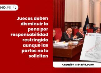 jueces-disminuir-pena-responsabilidad-restringida-partes-soliciten-casacion-1115-2019-puno-LP