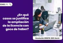 justifica-ampliacion-licencia-goce-haber-resolucion-000078-2021-servir-LPDERECHO