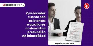 locador-asistentes-auxiliares-desvirtua-presuncion-laboralidad-expediente-11958-2019-LP