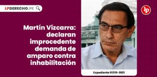 martin-vizcarra-amparo-congreso-inhabilitacion-vacunagate-expediente-01315-2021-LP