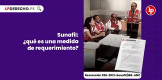 medida-requerimiento-resolucion-026-2021-sunafil-ire-anc-LP