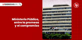 ministerio-publico-entre-la-promesa-y-el-compromiso-LP