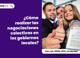 negociaciones-colectivas-gobiernos-locales-cas-lab-19606-2016-la-libertad-LP