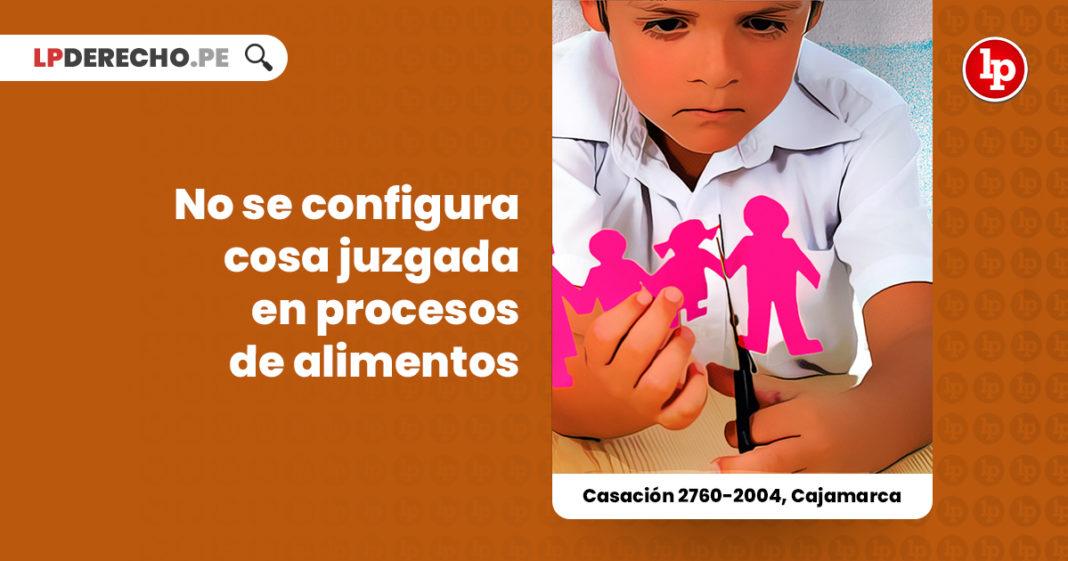 no-configura-cosa-juzgada-procesos-alimentos-casacion-2760-2004-cajamarca-LP