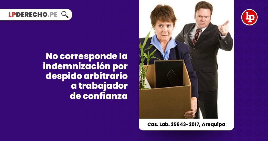 no-indemnizacion-despido-arbitrario-trabajador-confianza-cas-lab-25643-2017-arequipa-LP