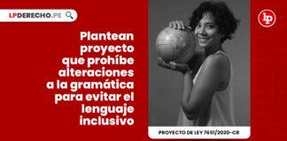 plantean-proyecto-que-prohibe-alteraciones-a-la-gramatica-para-evitar-el-lenguaje-inclusivo-LP