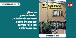 precedente-vinculante-impuesto-temporal-activos-netos-resolucion-tribunal-fiscal-03885-8-2021-LP