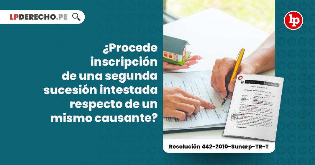 procede-inscripcion-segunda-sucesion-intestada-mismo-causante-resolucion-442-2010-sunarp-tr-t-LP