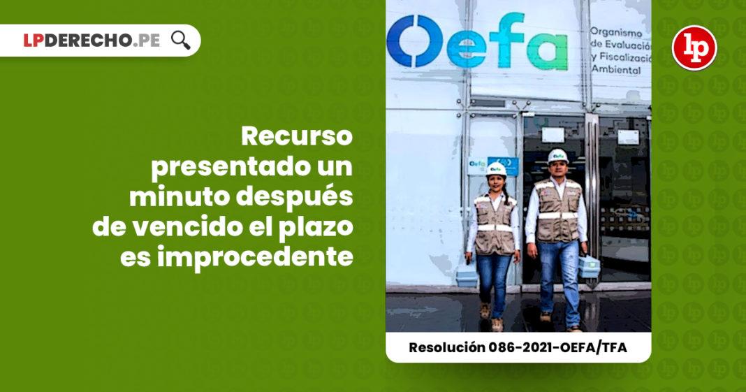 recurso-presentado-minuto-despues-plazo-extemporaneo-resolucion-086-2021-oefa-tfa-se-LP