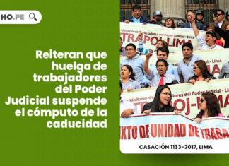 reiteran huelga trabajadores poder judicial suspende computo caducidad LP