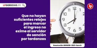 relojes-marcar-ingreso-servidor-sancion-tardanzas-resolucion-000698-2021-servir-LP