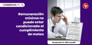remuneracion-minima-condicionada-cumplimiento-metas-resolucion-13-2021-sunafil-ire-ayac-LP