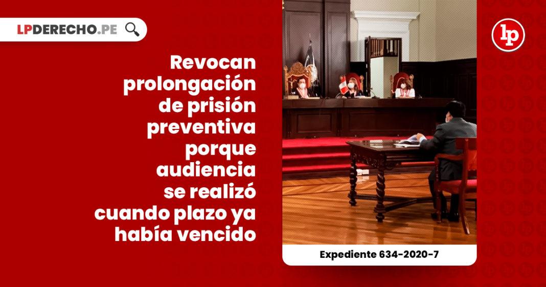 revocan-prolongacion-prision-preventiva-audiencia-realizo-plazo-vencido-expediente-634-2020-7-LP